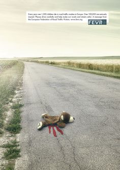 Every year over 1,300 children die in road traffic crashes in Europe. Over 100,000 are seriously injured. Please drive carefully and help make our roa