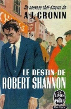 Le destin de Robert Shannon (Shannon's way), 1948, A. J. Cronin
