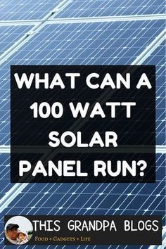 What Can A 100 Watt Solar Panel Run? What can a 100 watt solar panel run? This is a typical question from newcomers in the world of solar power. Generally, when we design a solar power system, we start with a load list. We determine what you are trying Solar Energy Panels, Best Solar Panels, Home Solar Panels, Cheap Solar Panels, Alternative Energie, 100 Watt Solar Panel, Sistema Solar, Off Grid Solar, Solar Roof
