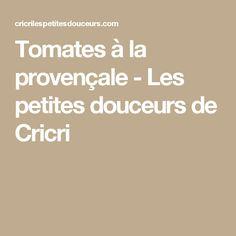 Tomates à la provençale - Les petites douceurs de Cricri