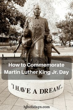 How to commemorate Martin Luther King Jr. Day (MLK Day) #MLK