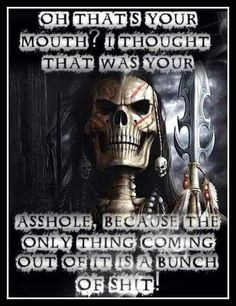 Skull Shyt j beard graphics - Beard Dark Quotes, Strong Quotes, True Quotes, Funny Quotes, Qoutes, Asshole Quotes, Naughty Quotes, Wisdom Quotes, Funny Memes