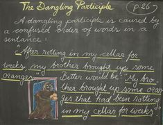 Waldorf ~ 4th grade ~ Language Arts ~ The Dangling Participle ~ chalkboard…
