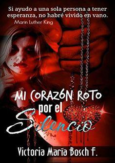 Mi Corazón roto por el silencio (Triologia nº 2) (Spanish Edition) by Victória María Bosch F. http://www.amazon.com/dp/B01BMT56KQ/ref=cm_sw_r_pi_dp_YEyWwb1SWPP0X