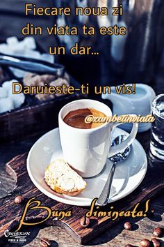 Every new day on your life is a gift. Give yourself a dream (Romanian to English) Romanian To English, Life Is A Gift, Good Morning Quotes, New Day, Cool Words, Coffee, Awesome, Mariana, Amor