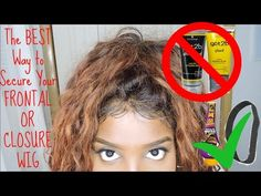 THE BEST WAY TO SECURE YOUR FRONTAL OR CLOSURE WIG| VERY DETAILED - YouTube