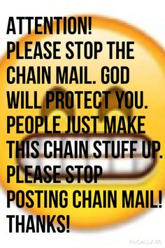 please stop the chain mail!