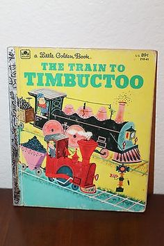nice Collectible Vintage 1979 Little Golden Books The Train To Timbuctoo Book!