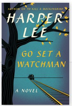 "The much anticipated cover for Harper Lee's ""Go Set a Watchman"" was revealed by Harper Publishing today."