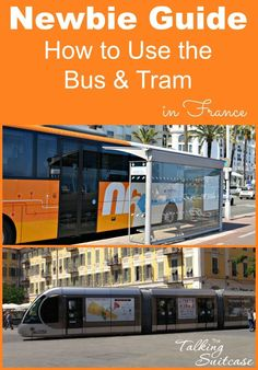 Are you planning a trip to France? This is designed to help newbies learn tips for using the bus and tram systems in France.