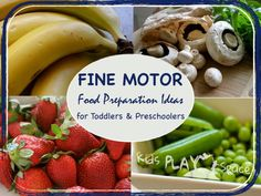 Fine Motor Food Preparation Ideas for Toddlers and Preschoolers - Kids Play Space