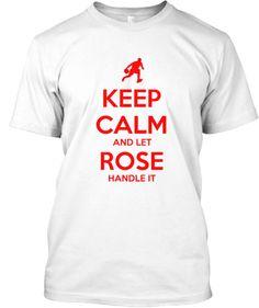 LET ROSE HANDLE IT | Teespring