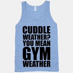 Winter is gym weather!