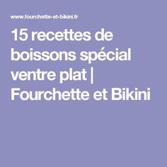15 recettes de boissons spécial ventre plat | Fourchette et Bikini