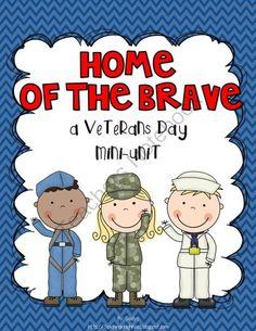 Home of the Brave A Veterans Day Mini-Unit from TeachingInHighHeels on TeachersNotebook.com (43 pages)
