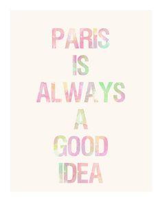 Paris is always a good idea - Paris print - 8x10 print. $19.00, via Etsy.