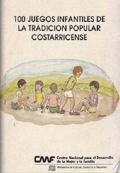 100 juegos infantiles y tradición popular costarricense