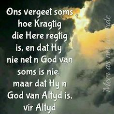 Ons vergeet soms..... Insprational Quotes, Goeie Nag, Goeie More, Afrikaans Quotes, Bible Prayers, Bible Verses Quotes, Spiritual Inspiration, Inspirational Thoughts, Christian Quotes