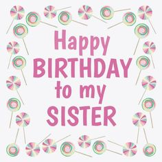 96 Best Happy Birthday Sister images in 2019 | Happy