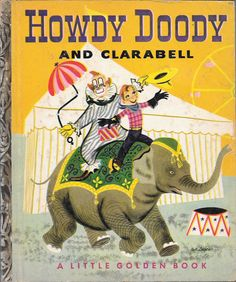 HOWDY DOODY AND CLARABELL A Little Golden Book (1951) Edward Kean RARE EXCELLENT
