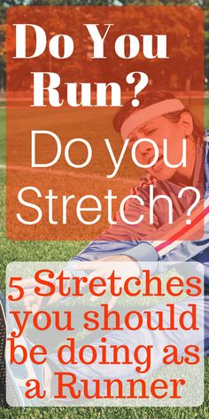Do you Run? Do you Stretch? You should 5 stretches you should be doing as a runner to help prevent injury run running exercise beginner Running Diet, Running Workouts, Running Training, Weight Training, Running Guide, Trail Running, Speed Workout, Running Bear, Running Club