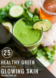25 Healthy Green Smoothies for Glowing Skin | HelloNatural.com --- This only provides links to each smoothe recipe, but some of them look very good! ~R.
