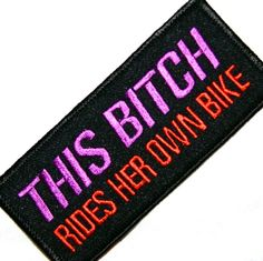 THIS BITCH RIDES HER OWN,MOTORCYCLE,COOL,LADY BIKER,PATCH 4""