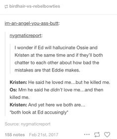 All I want is sassy hallucination Kristen to follow Ed around and make snarky comments like pls... Can we just get one episode of straight up humor XD
