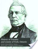 History of Toronto and County of York, Ontario: Biographical notices