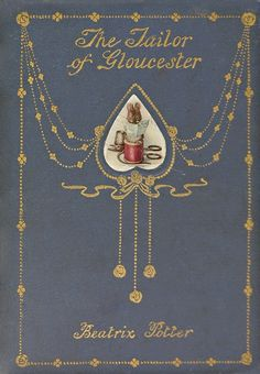 the tailor of gloucester beatrix potter 1903 | Beatrix Potter 'The Tailor of Gloucester' 1903 | Yesterdays Child