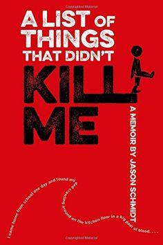 A List of Things That Didn't Kill Me by Jason Schmidt http://www.amazon.com/dp/0374380139/ref=cm_sw_r_pi_dp_I4eNvb12S6JAS