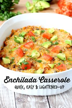 A tasty skinny enchilada casserole that takes less than 30 minutes, from start to finish!