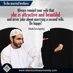 To the married brothers: Always remind your wife that she is attractive and beautiful and never joke about marrying a second wife. Be happy! Islamic Quotes On Marriage, Muslim Couple Quotes, Islam Marriage, Muslim Love Quotes, Love In Islam, Islamic Love Quotes, Muslim Couples, Marriage Advice, Simple Love Quotes