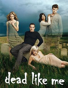 Dead like me was such a great TV show! I'm sad it was cancelled. :(  buuuut I have both seasons on DVD. :)
