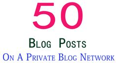 create 50 blog posts on a private blog network in 24 hours by mmparvez