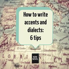 Learn how to write accents and dialects using eye dialect and other elements of character speech. Use these 6 tips to make your fictional world more real.