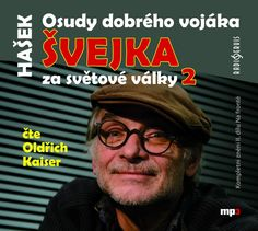 Ďalší diel audioknižného Švejka v podaní Oldřicha Kaisera je na svete Video Film, Audio Books, Songs, Music, Movies, Musica, Musik, Films, Movie