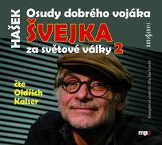Ďalší diel audioknižného Švejka v podaní Oldřicha Kaisera je na svete