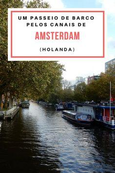 Um passeio de barco pelos canais de Amsterdam (Holanda)!  europa, europe, eurotrip, amsterdam, holanda, holland, boat, trip, travel, viagem, dica de viagem, viajar barato, viagem em familia, passeio pelos canais, Amsterdã, #travel #eurotrip #europe #amsterdam #holland #holanda