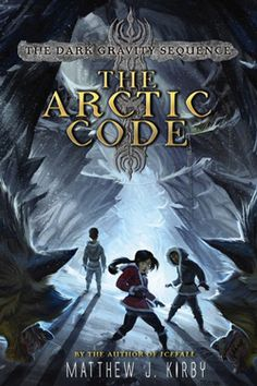 THE ARCTIC CODE (Dark Gravity Sequence #1) by Matthew J. Kirby. Middle Grade SciFi. It is the near future, and the earth has entered a new ice age. Eleanor Perry lives in Tucson, one of the most popular destinations for refugees of the Freeze. She is the daughter of a climatologist who is trying to find new ways to preserve human life on the planet. Dr. Perry believes that a series of oil deposits she has found in the Arctic may hold the key to our survival. That's when she disappears—but…