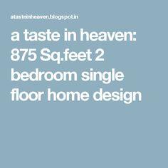 a taste in heaven: 875 Sq.feet 2 bedroom single floor home design