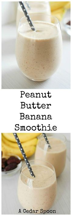 4 Ingredient Peanut Butter Banana Smoothie - so good