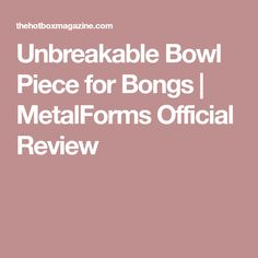 Unbreakable Bowl Piece for Bongs Bongs, Bud, Cannabis, All About Time, Mary, How To Apply, Smoke, My Favorite Things, Business