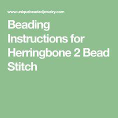 Beading Instructions for Herringbone 2 Bead Stitch