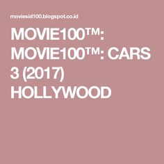 MOVIE100™: MOVIE100™: CARS 3 (2017) HOLLYWOOD