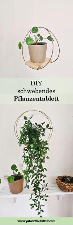 DIY schwebendes Pflanzentablett, pflanzen, diy pflanzen, diy wohnen, diy deko, deko selber machen, blumenampel,