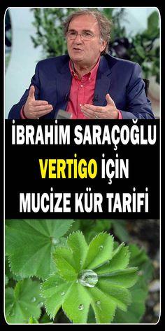 İbrahim Saraçoğlu Vertigo İçin Bitkisel Kür - SosyoLife.net