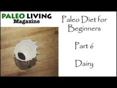 Paleo Diet for Beginners  Part 6  Dairy
