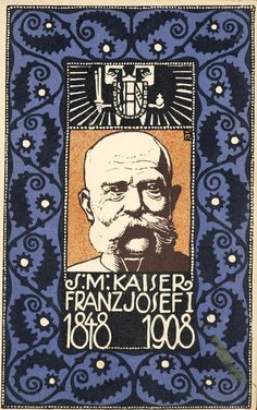 Wiener Werkstatte postcard by Josef (von) Divéky (1887–1951), of Emperor Franz Joseph I. His long reign (1848–1916) reached landmark status attained by few monarchs, and Vienna celebrated the venerable emperor's 50th and 60th anniversaries with much pomp and circumstance
