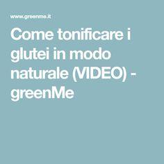 Come tonificare i glutei in modo naturale (VIDEO) - greenMe